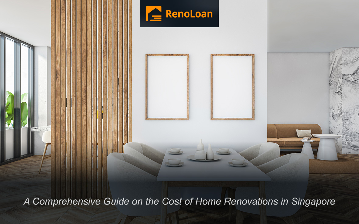 A Comprehensive Guide On The Cost Of Home Renovations In Singapore