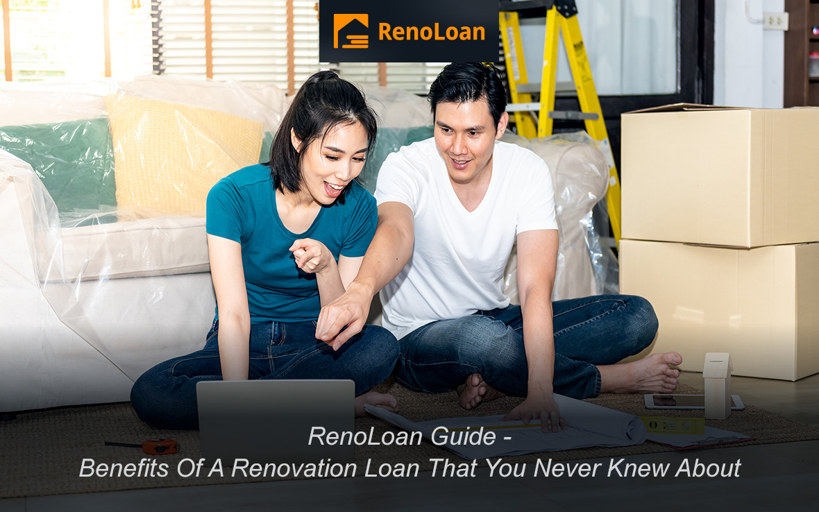 Six Benefits Of A Renovation Loan That You Never Knew About