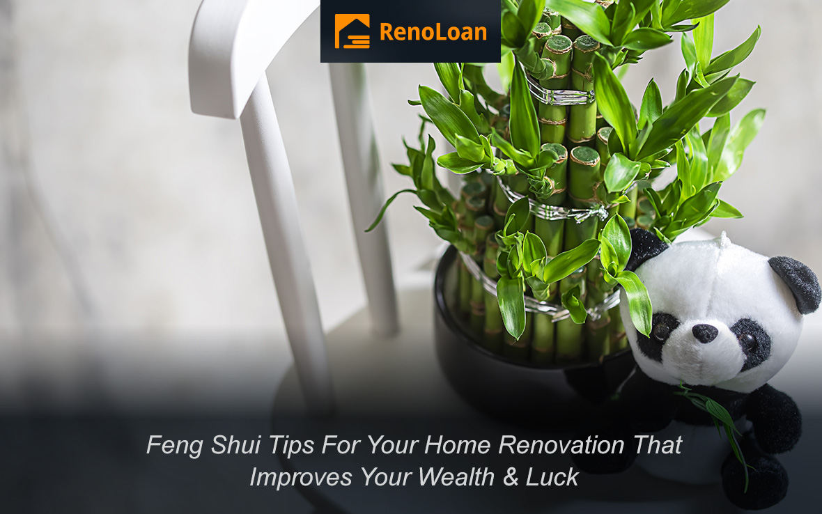 9 Feng Shui Home Renovation Tips to Improve Your Wealth and Luck