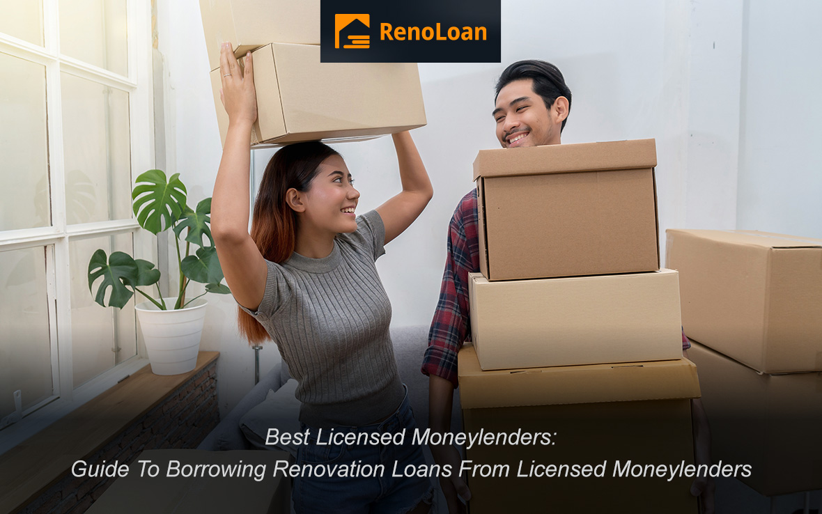 Best Licensed Moneylenders Guide: What Are The Options To Getting Renovation Loans & How?